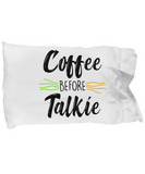 Coffee Before Talkie Funny Pillow Cases