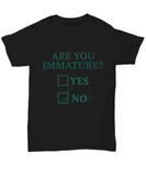 Are You Immature Funny Shirts