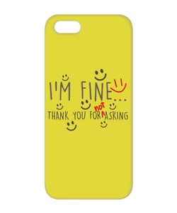 I'm Fine Funny Phone Cases