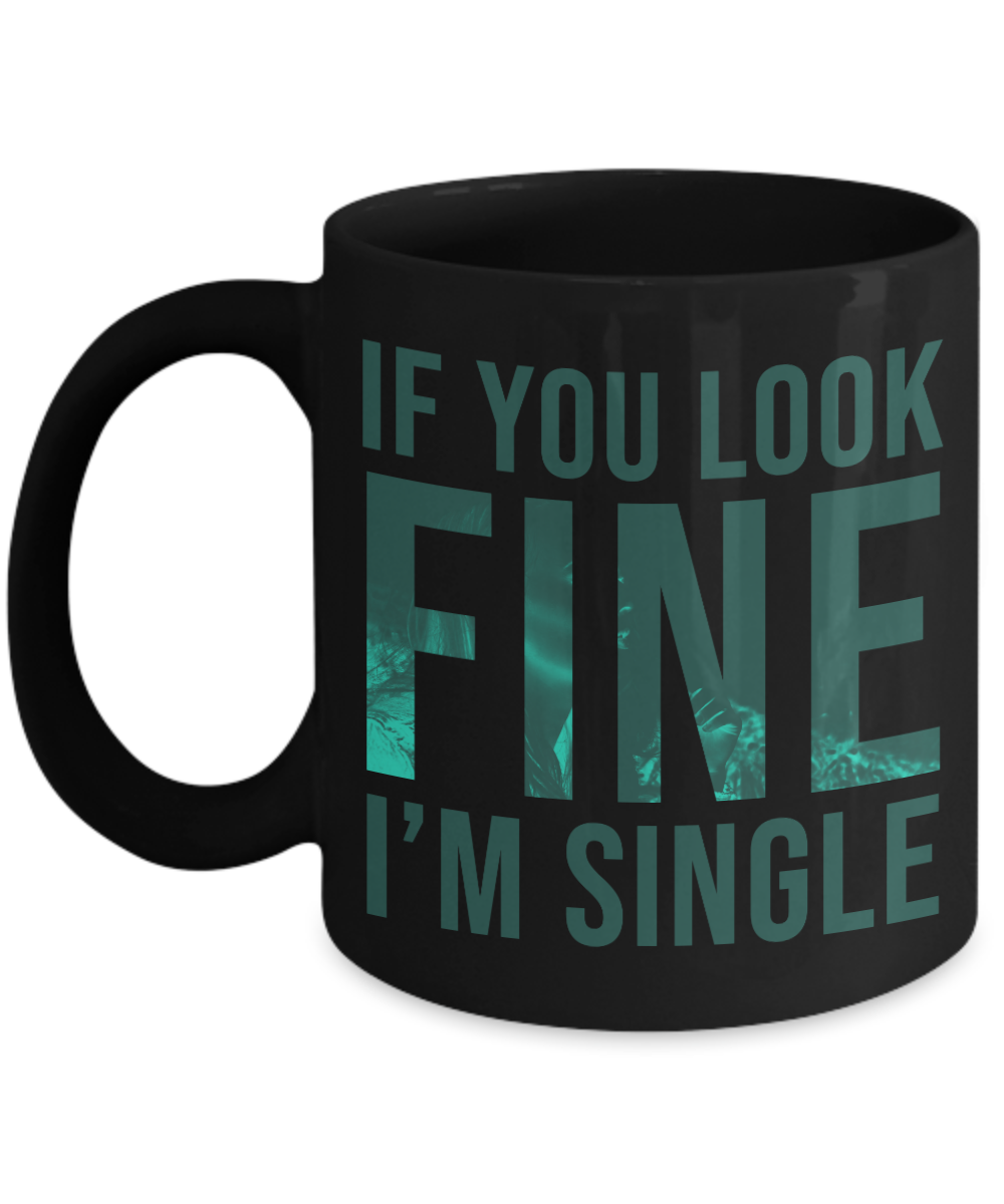 If Look Fine Funny Coffee Mugs