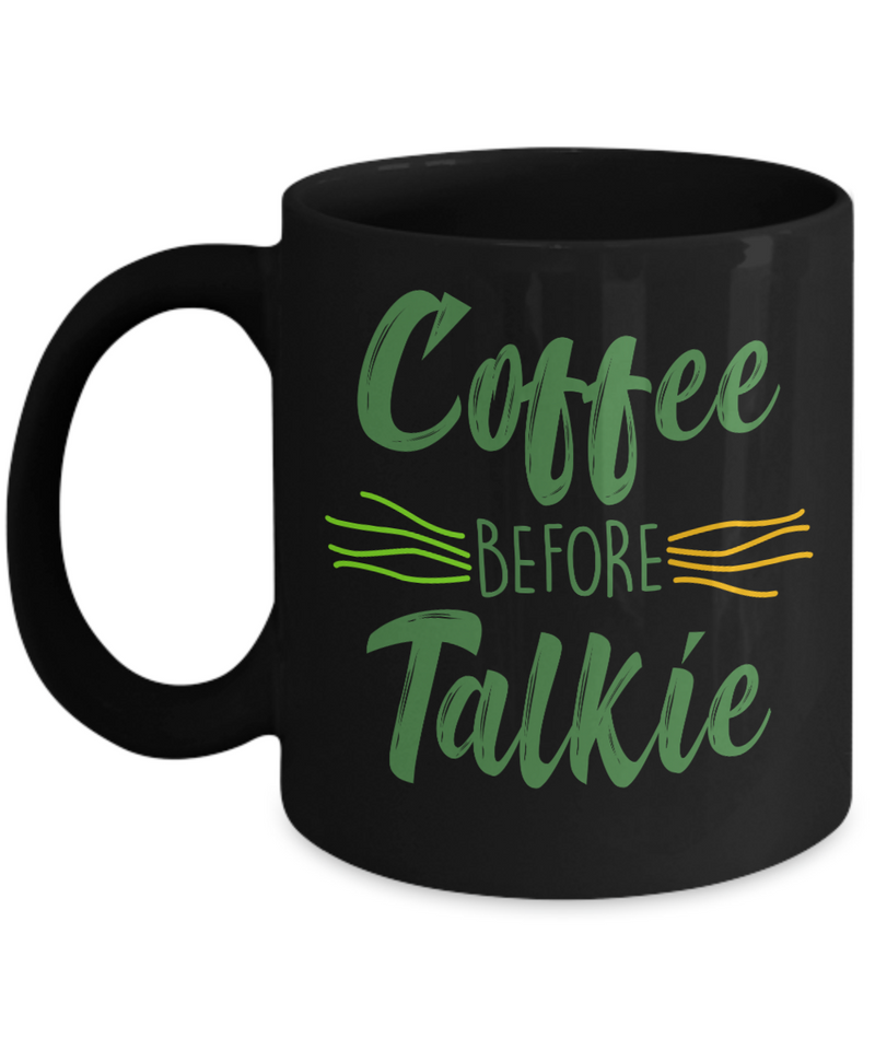 Coffee Before Talkie Funny Mugs