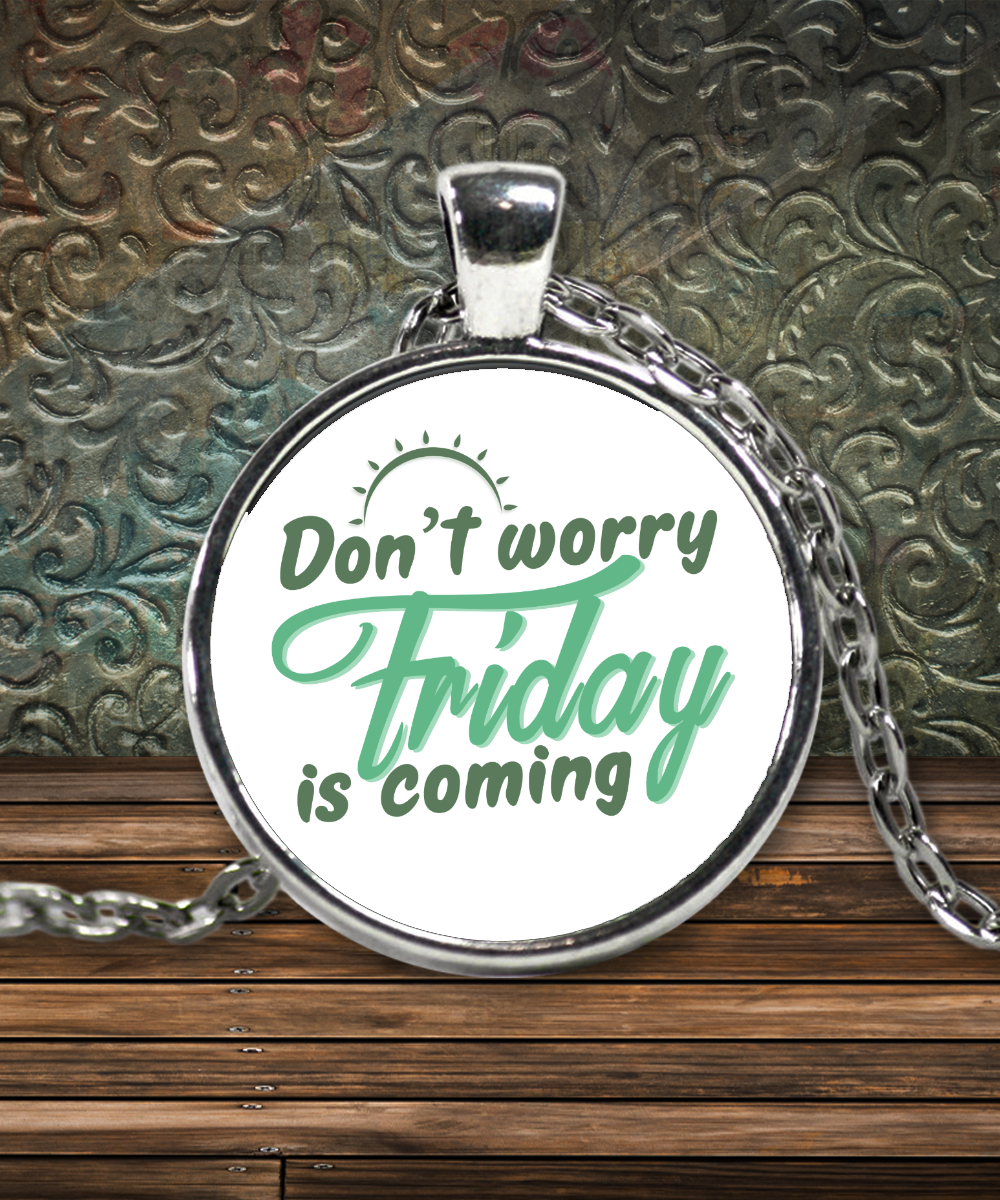 Friday Is Coming Funny Necklace