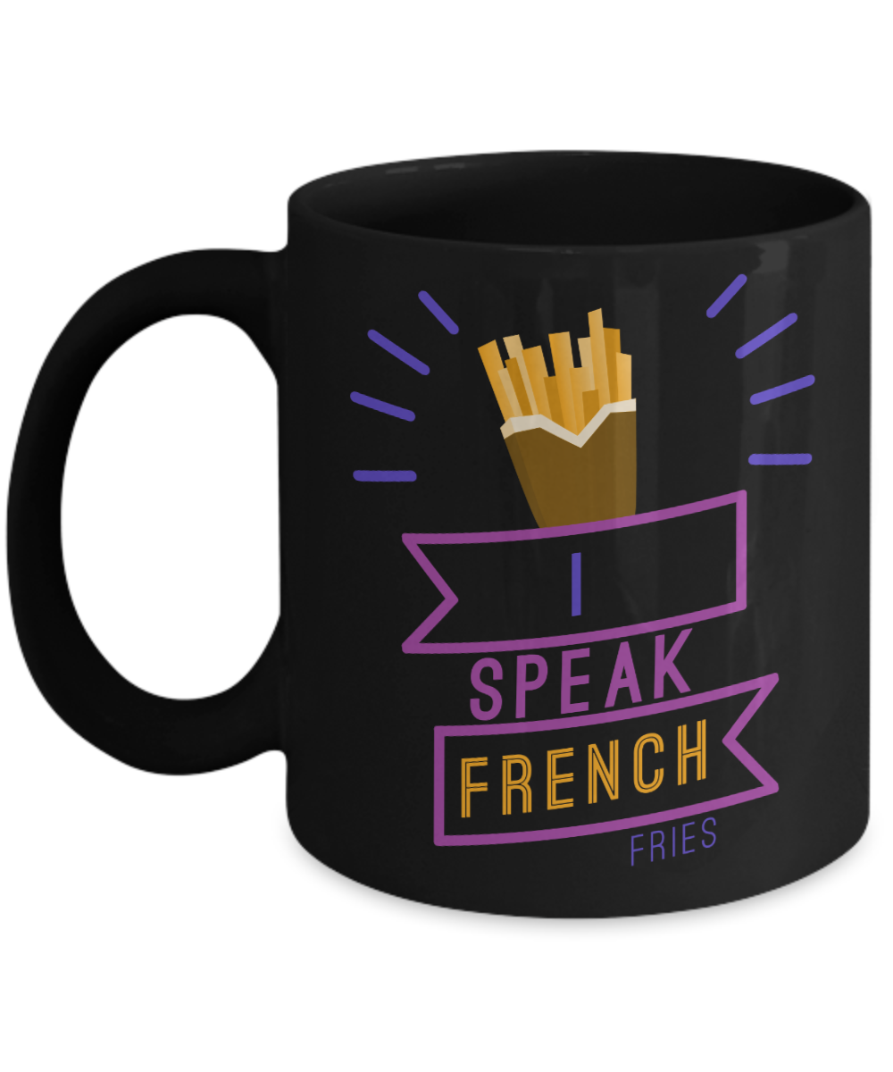 I Speak French Fries Funny Coffee Mugs