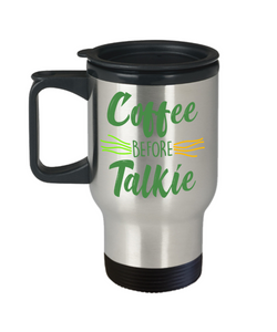 Coffee Before Talkie Funny Travel Mugs