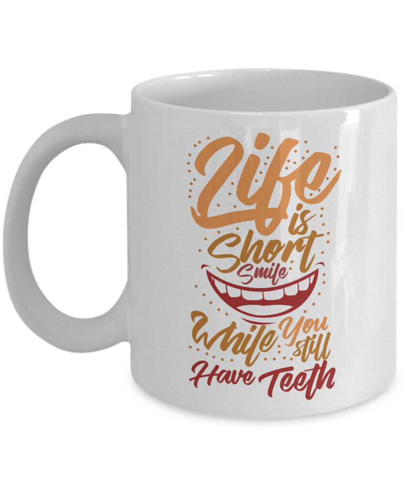 Life Is Short Funny Coffee Mugs