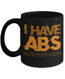 I Have Abs Funny Coffee Mugs