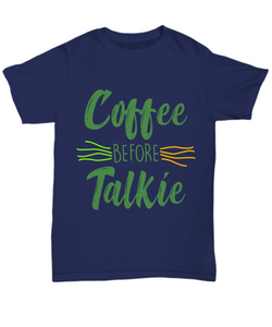 Coffee Before Talkie Funny Shirts