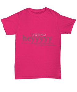 Texting Hey Funny Shirts
