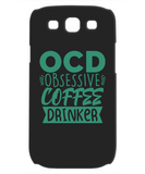 Obsessive Compulsive Coffee Drinker Funny Phone Cases