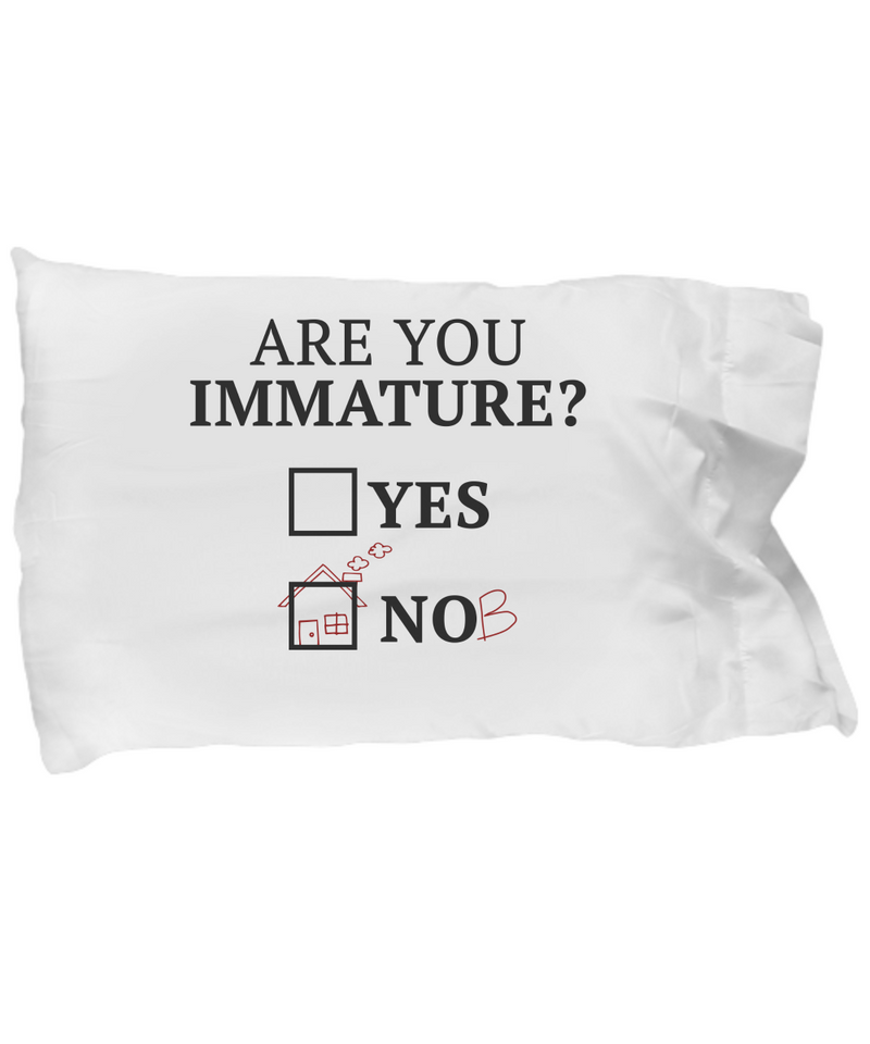 Are You Immature Funny Pillow Cases