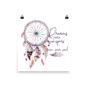 Dreams are whispers from your soul Photo paper poster