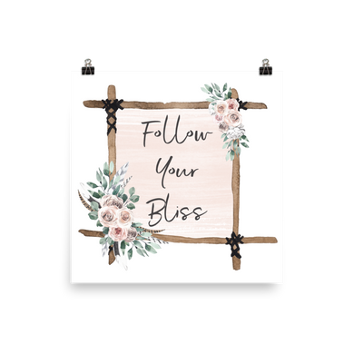 Follow Your Bliss Photo paper poster