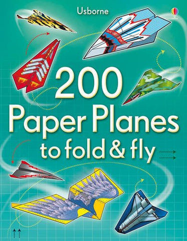 200 Paper Planes to Fold & Fly