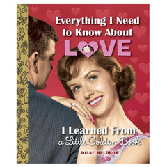 Everything I Need to Know About Love