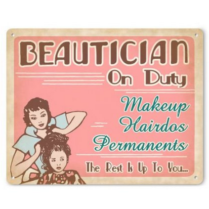 Beautician on Duty Metal Sign (female)