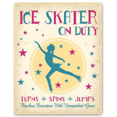 Ice Skater on Duty Metal Sign