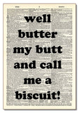 Butter My Butt Wood Sign