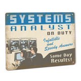 Systems Analyst on Duty Metal Sign
