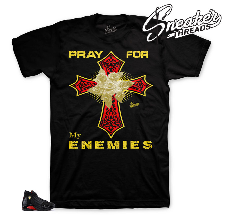 Jordan 14 last shot sneaker tees | Pray for my enemies tee.