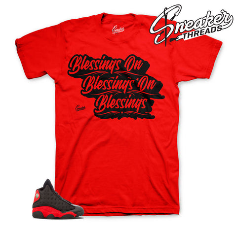 Shirts match Jordan 13 bred | Blessings on blessings tee