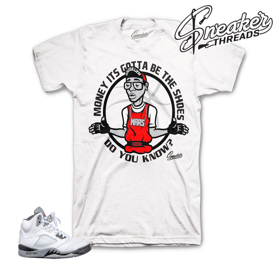 Gotta be the shoes shirt for Jordan 5 cement shoes.