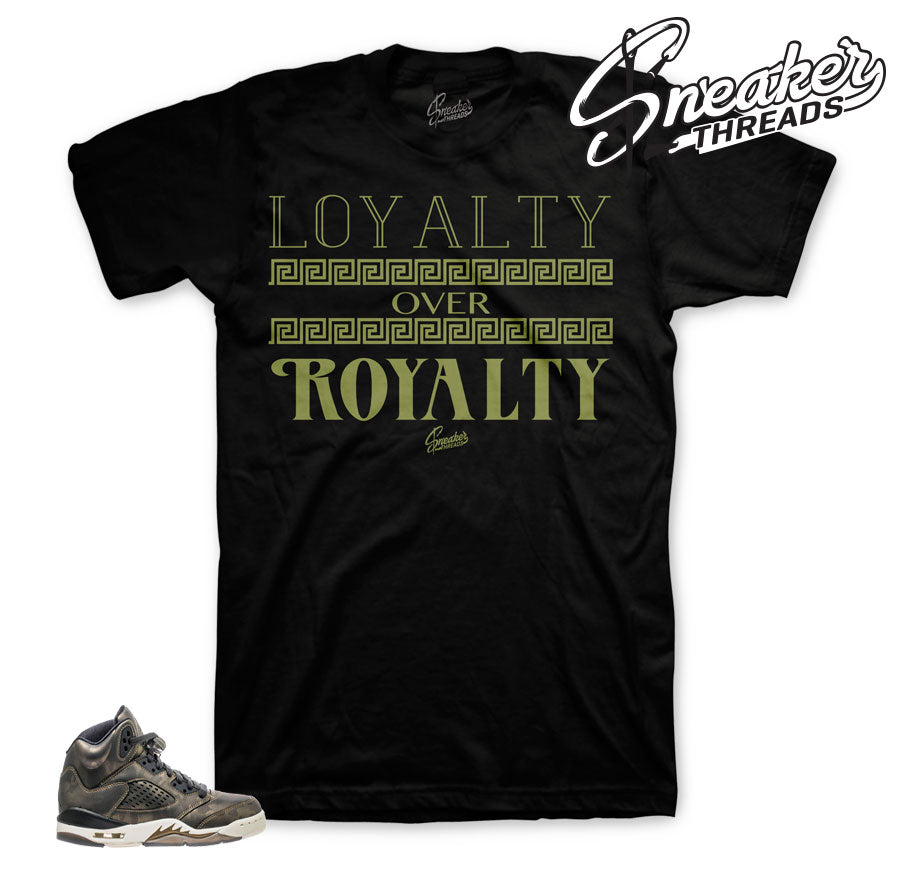 Jordan 5 Heiress Loyalty Over Royalty Shirt