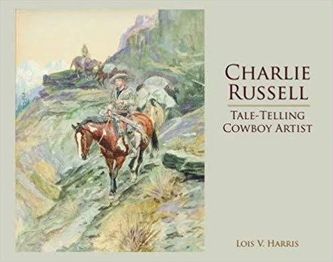 Charlie Russell Tale Telling Cowboy Artist