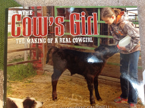 Cow's Girl: The Making of a Real Cowgirl