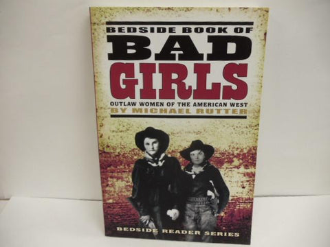 Bedside Book of Bad Girls of the American West