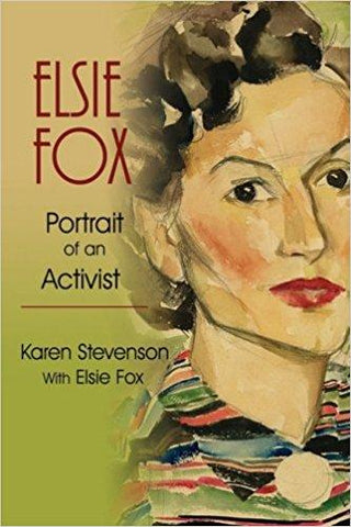 Elsie Fox: Portrait of an Activist