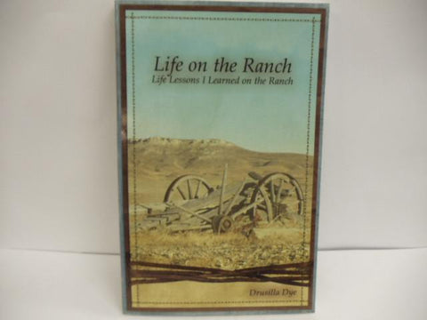 Life on the Ranch by Drusilla Dye