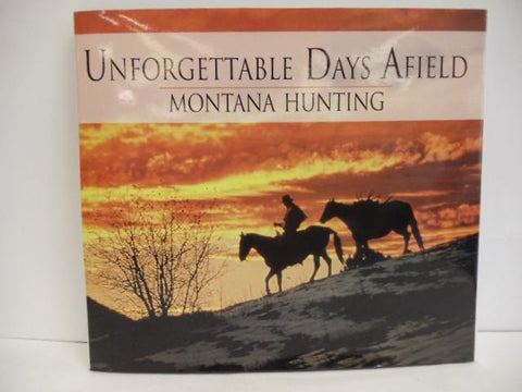 Unforgettable Days Afield ~ Montana Hunting