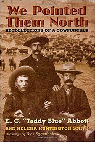 We Pointed Them North Recollections Of A Cowpuncher