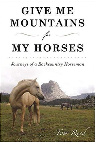 Give Me Mountains for My Horses Book