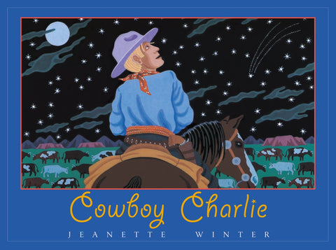 Cowboy Charlie by Jeanette Winter