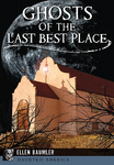 Ghosts of the Last Best Place