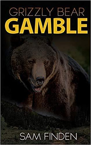 Grizzly Bear Gamble ( 3rd adventure of Daniel Foss)
