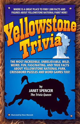 Yellowstone Trivia by Janet Spencer