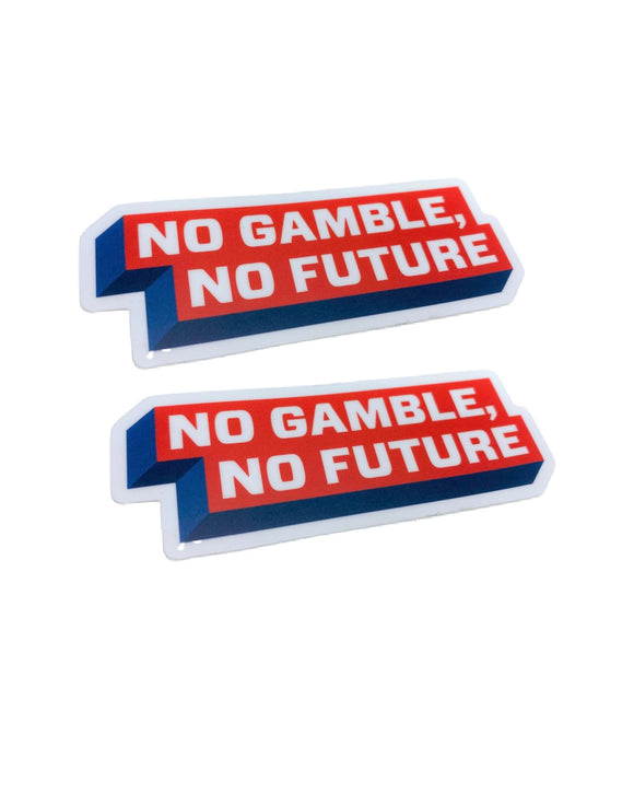 2-Pack of No Gamble, No Future Stickers