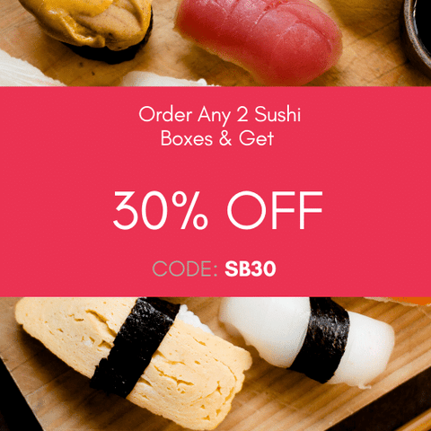 Order any 2 sushi boxes and get 30% off