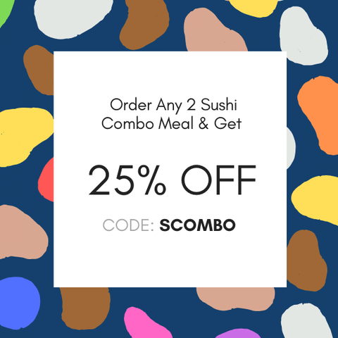 Order any 2 sushi combo meal and get 25% off
