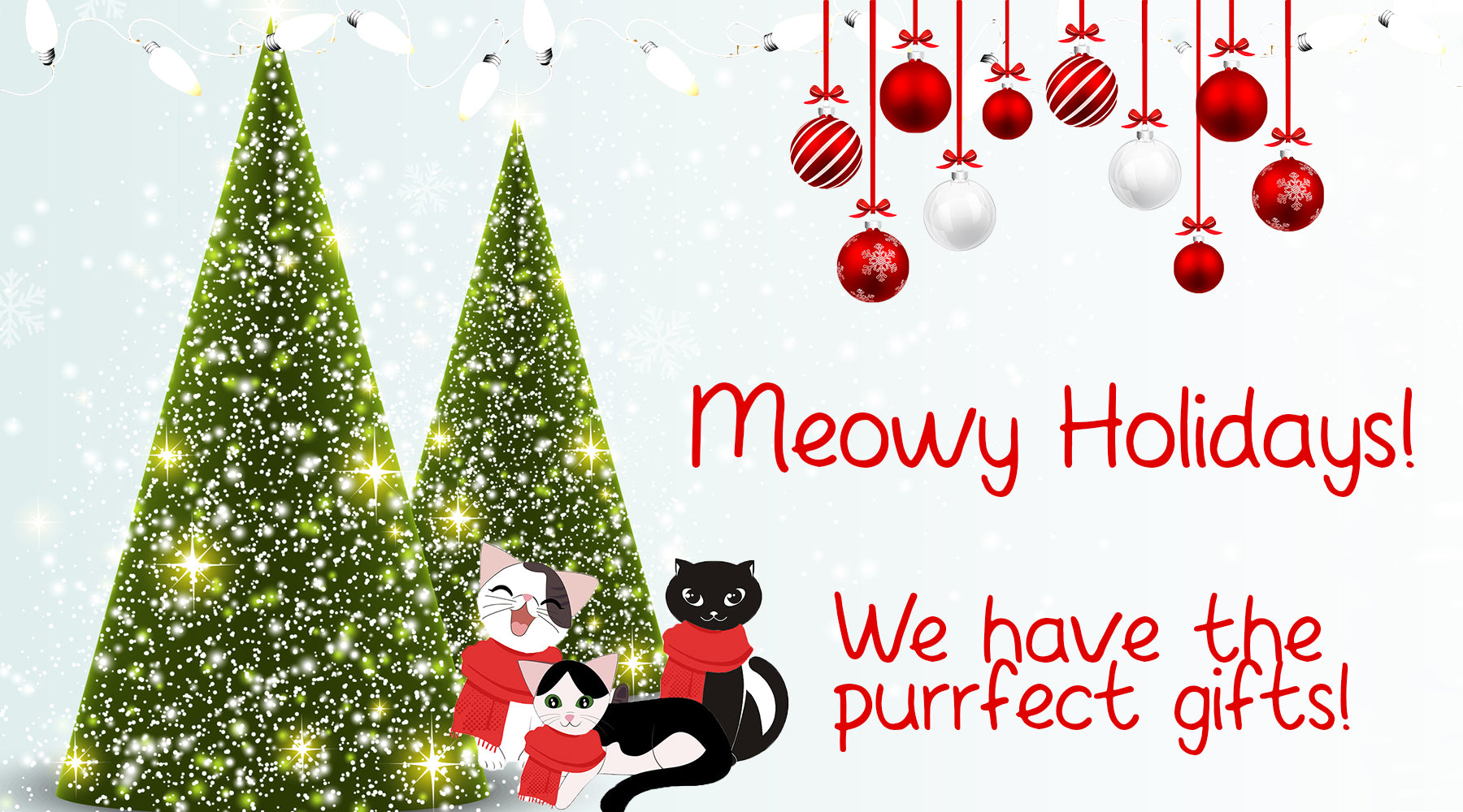 Meowy Holidays!  We Have the Purrfect Gifts