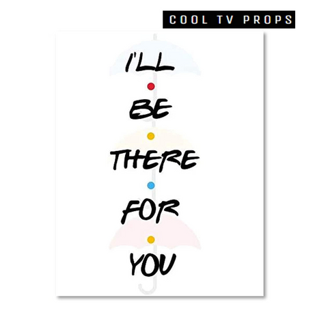 I'll Be There For You 11x14 Inch Poster Print