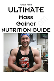 ULTIMATE MASS GAINER GUIDE (Nutrition Guide Only) - Furious Apparel