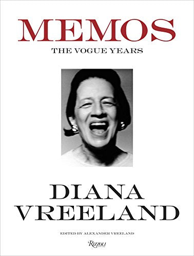 Diana Vreeland Memos: The Vogue Years