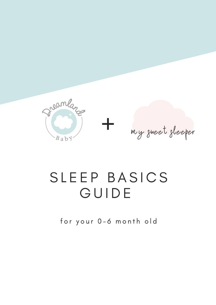 Sleep Basics Guide, 0-6 months - Dreamland Baby