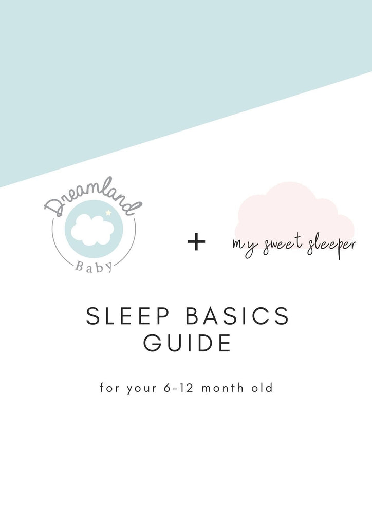 Sleep Basics Guide, 6-12 months - Dreamland Baby