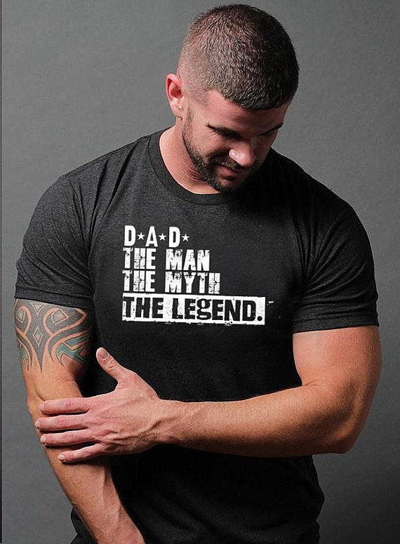 Dad The Man The Myth The Legend Daddy Men's T Shirt