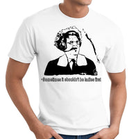 dr brule quote SOMETIMES IT SHOULDN'T BE LADIES FIRST tee shirt