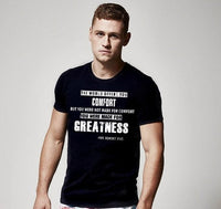You were not made for COMFORT you were made for GREATNESS Fathers Day Gift men's T Shirt